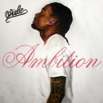 Wale strives for Ambition